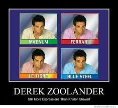Derek Meme - derek zoolander still more expressions than kristen stewart
