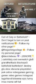 Playing Cod Text Memes Com - cod player battlefield player what house there is a cer in the