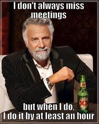 Meeting Meme - missed meeting quickmeme