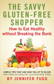 the savvy gluten free shopper how to eat healthy without breaking