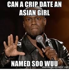Asian Meme - can a crip date an asian girl named soo wiuu net meme generator