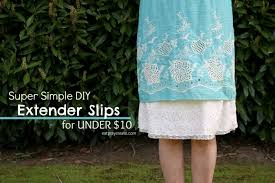 slips for skirts simple and cheap diy extender slips eat pray create