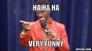 Haha Meme - image sarcastic eddie murphy meme generator ha ha ha very funny