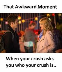 Awkward Moment Meme - dopl3r com memes that awkward moment when your crush asks you