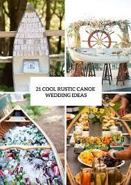 21 cool ideas to use a canoe at your rustic wedding weddingomania