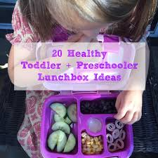 For Toddlers 20 Healthy Lunchbox Ideas For Toddlers And Preschoolers Real