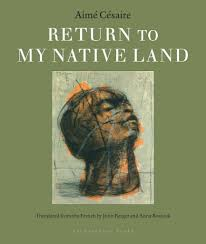 going native my journey from return to my native land by aimé césaire archipelago books