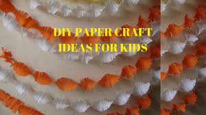 Paper Craft Decoration Ideas Birthday Decoration Easy Crepe Paper Craft Ideas For Kids Youtube