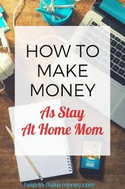 Ideas To Make Money From Home The 368 Best Images About Making Money From Home On Pinterest
