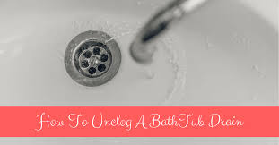 How To Snake A Bathtub Drain How To Unclog A Bathtub Drain With Bleach And Other Agents