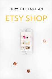Starting A Home Decor Business by How To Start An Etsy Shop Business