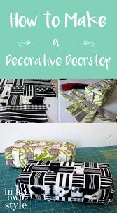 Decorative Doorstop How To Make A Decorative Doorstop In My Own Style