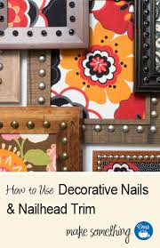 Nail Trim For Upholstery Diy Home Decorating How To Use Decorative Nails U0026 Nailhead Trim