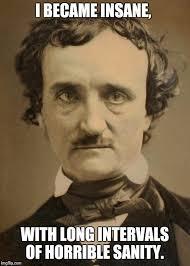 Edgar Allen Poe Meme - edgar allan poe large memes imgflip