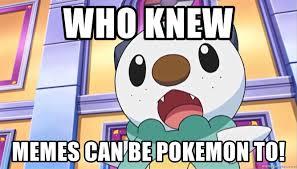 Pokemon Meme Generator - who knew memes can be pokemon to surprised and scared oshawott