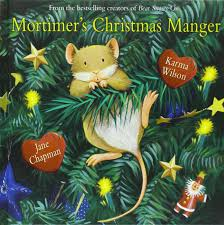 christmas manger mortimer s christmas manger karma wilson chapman