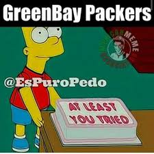You Tried Meme - greenbay packers at least you tried