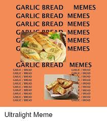Garlic Bread Meme - garlic bread memes garlic bread memes garlic bread memes memes