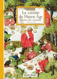 cuisine au moyen age connaître la cuisine du moyen âge éditions sud ouestéditions sud