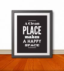 Home Art Decor by A Clean Place Makes A Happy Space Typography Home Decor Home