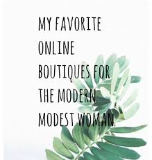 online boutiques my favorite online boutiques for the modern modest woman kristen