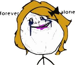 For Ever Alone Meme - forever alone