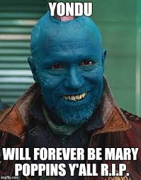 Mary Poppins Meme - image tagged in yondu mary poppins imgflip