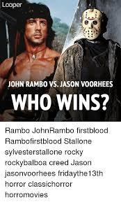 Jason Voorhees Memes - looper john rambo vs jason voorhees who wins rambo johnrambo