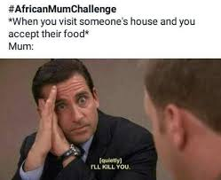 Most Hilarious Meme - 33 of the most hilarious africanmumchallenge memes