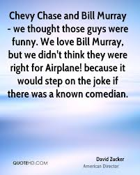 The Quot Be Like Bill - david zucker funny quotes quotehd