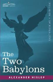 hislop two babylons the two babylons by hislop paperback booksamillion