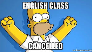 Memes About English Class - english class cancelled happy homer on english class make a meme