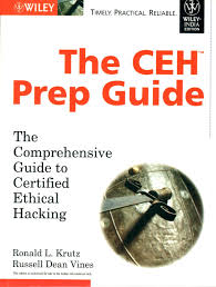 the ceh prep guide the comprehensive guide to certified ethical