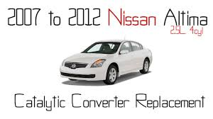 2007 to 2012 nissan altima 2 5l catalytic converter replacement