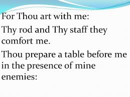 Thy Rod And Thy Staff Comfort Me Psalm 23 The Lord Is My Shepherd I Shall Not Want He Makes Me