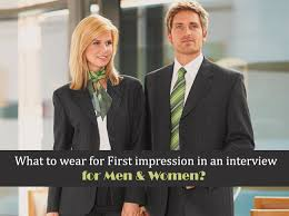 what to wear to job interview female what to wear for first impression in an interview for men u0026 women