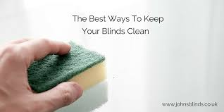 How To Clean Greasy Blinds The Best Way To Keep Your Blinds Clean Johns Blinds