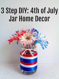 4th of july home decor running with a glue gun 3 step diy 4th of july jar home decor
