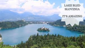 Slovenia Lake Lake Bled Slovenia Day Trip Youtube