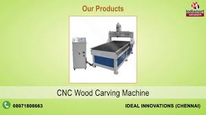 Cnc Wood Carving Machine Manufacturer India by Cnc And Engraving Machine By Ideal Innovations Chennai Youtube