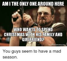 Im I The Only One Meme - am i the only one around here who wantstospend christmas with his