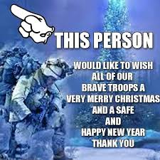 to our brave troops soldiers new years merry