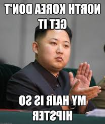 My New Haircut Meme - hipster haircut meme north korea dont get it my hair is so hipster