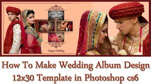 make wedding album how to make wedding album design 12x30 template in photoshop cs6