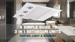 3 In 1 Bathroom Light To Bathroom 3 In 1 Heater Light Exhaust Units