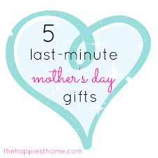 mothers day gifts ideas 5 last minute s day gift ideas the happiest home