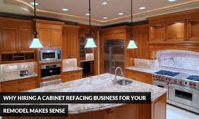 Kitchen Cabinet Business by Why Hiring A Cabinet Refacing Business For Your Remodel Makes