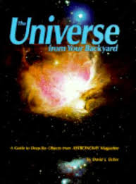 Backyard Astronomers Guide The Universe From Your Backyard A Guide Book By David J Eicher