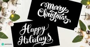 when to say happy holidays instead of merry grammarly