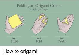 Step By Step Origami For - folding an origami crane in 3 simple steps step 2 step 3 step 1